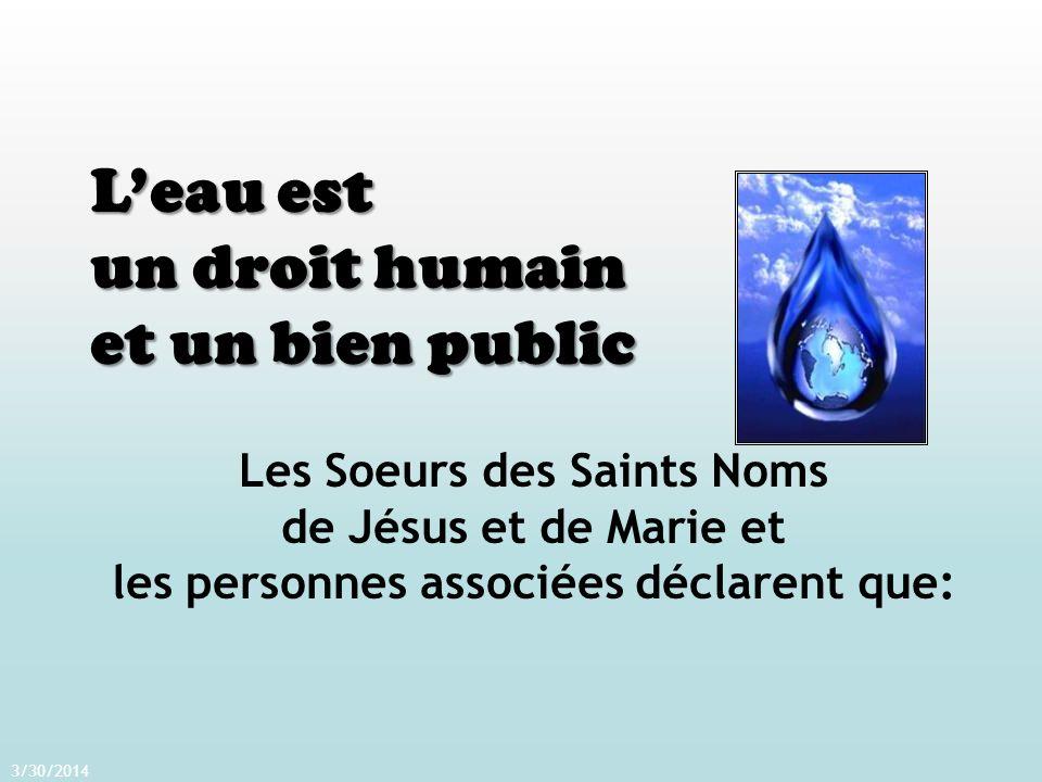3/30/2014 Leau est un droit humain et un bien public Les Soeurs des Saints Noms de Jésus et de Marie et les personnes associées déclarent que:
