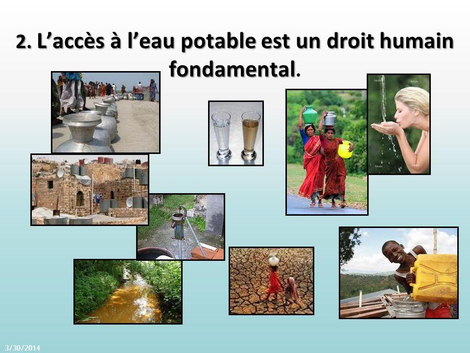 2. Laccès à leau potable est un droit humain fondamental 2.
