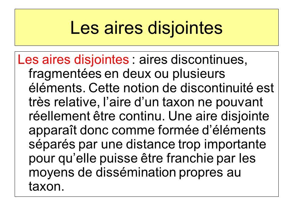 Les aires disjointes Les aires disjointes : aires discontinues, fragmentées en deux ou plusieurs éléments. Cette notion de discontinuité est très rela