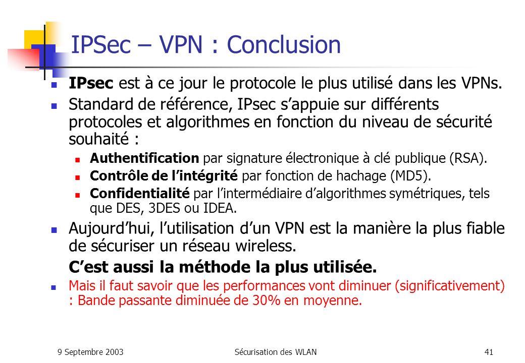 9 Septembre 2003Sécurisation des WLAN40 Impact dIPSec en terme de performance Le rapport « charge totale/ charge utile » augmente.