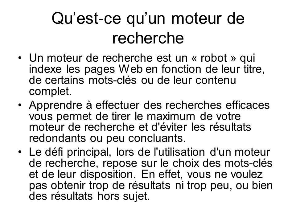 Quest-ce quun moteur de recherche Un moteur de recherche est un « robot » qui indexe les pages Web en fonction de leur titre, de certains mots-clés ou de leur contenu complet.