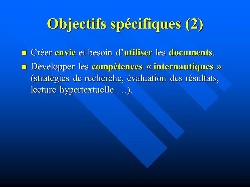 Objectifs spécifiques (2) Créer envie et besoin dutiliser les documents.