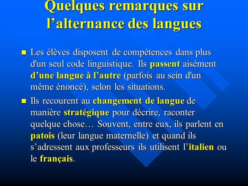 Quelques remarques sur lalternance des langues Les élèves disposent de compétences dans plus d un seul code linguistique.