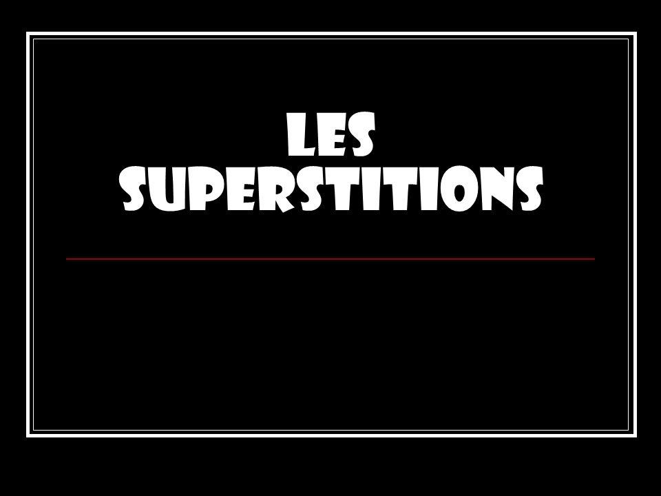 Les superstitions