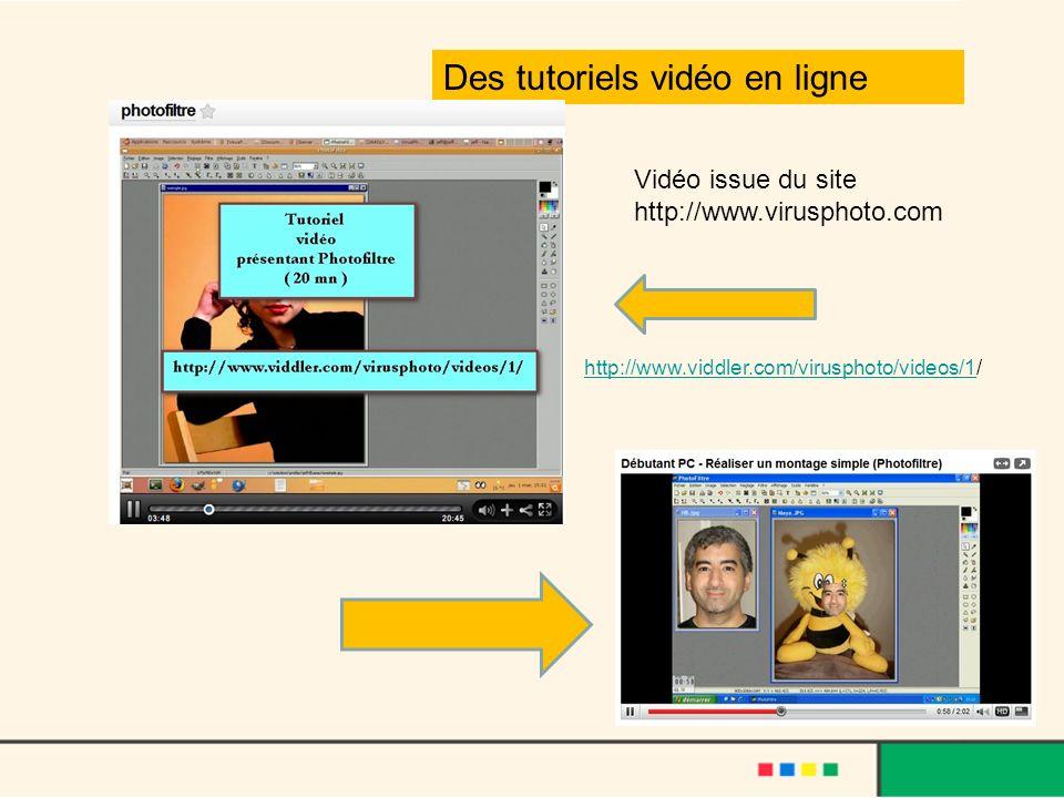 Des tutoriels vidéo en ligne http://www.viddler.com/virusphoto/videos/1http://www.viddler.com/virusphoto/videos/1/ Vidéo issue du site http://www.viru