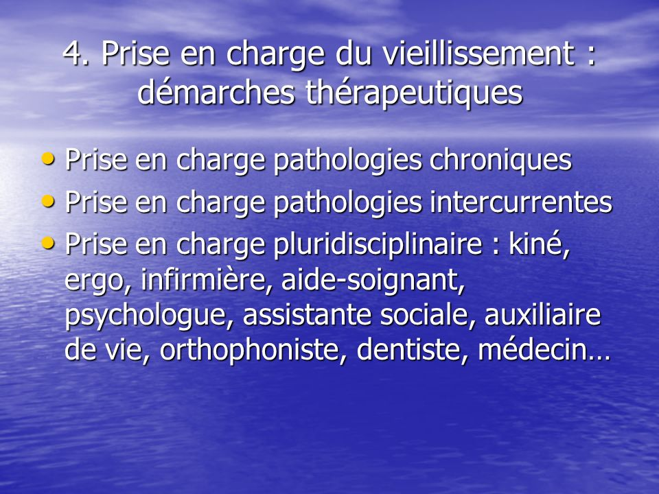 4. Prise en charge du vieillissement : démarches thérapeutiques Prise en charge pathologies chroniques Prise en charge pathologies chroniques Prise en