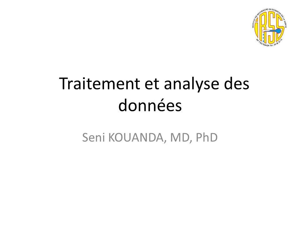 Traitement et analyse des données Seni KOUANDA, MD, PhD