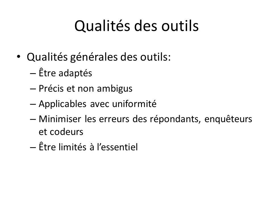 Qualités des outils Qualités générales des outils: – Être adaptés – Précis et non ambigus – Applicables avec uniformité – Minimiser les erreurs des ré