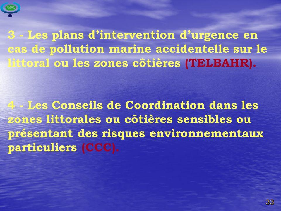 33 3 - Les plans dintervention durgence en cas de pollution marine accidentelle sur le littoral ou les zones côtières (TELBAHR).