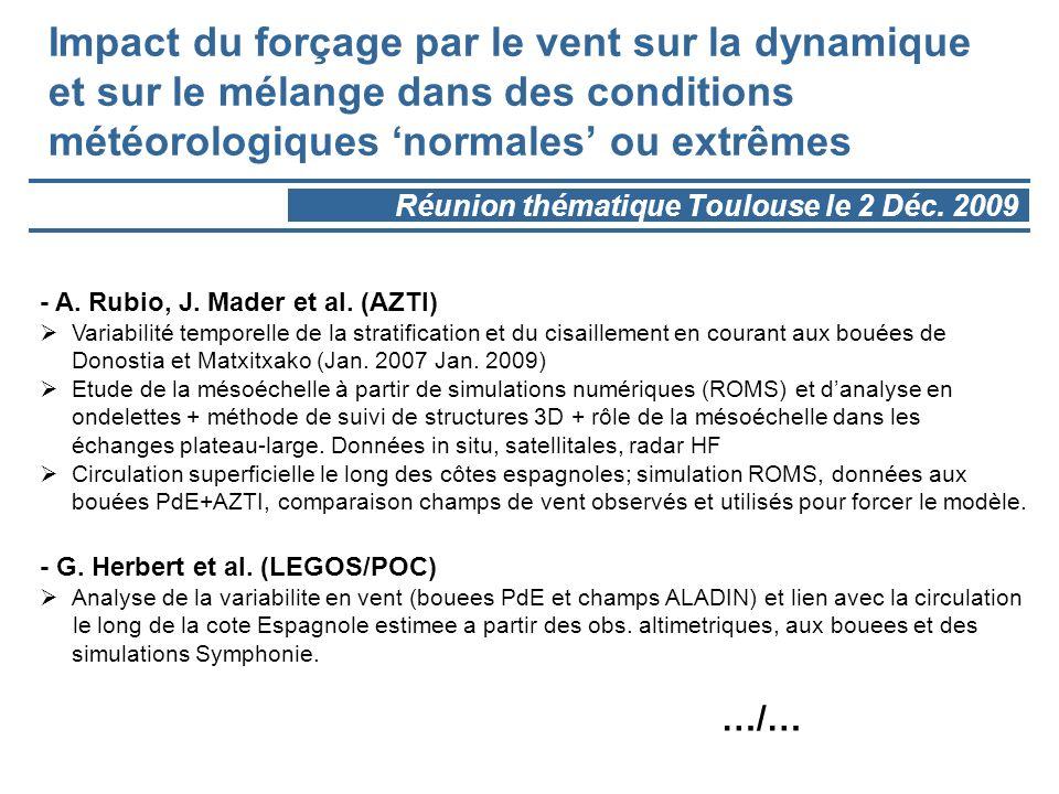 Impact du forçage par le vent sur la dynamique et sur le mélange dans des conditions météorologiques normales ou extrêmes Réunion thématique Toulouse