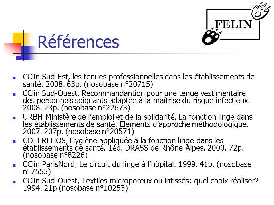 Références CClin Sud-Est, les tenues professionnelles dans les établissements de santé. 2008. 63p. (nosobase n°20715) CClin Sud-Ouest, Recommandantion