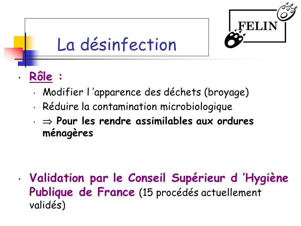 La désinfection Rôle : Modifier l apparence des déchets (broyage) Réduire la contamination microbiologique Pour les rendre assimilables aux ordures mé