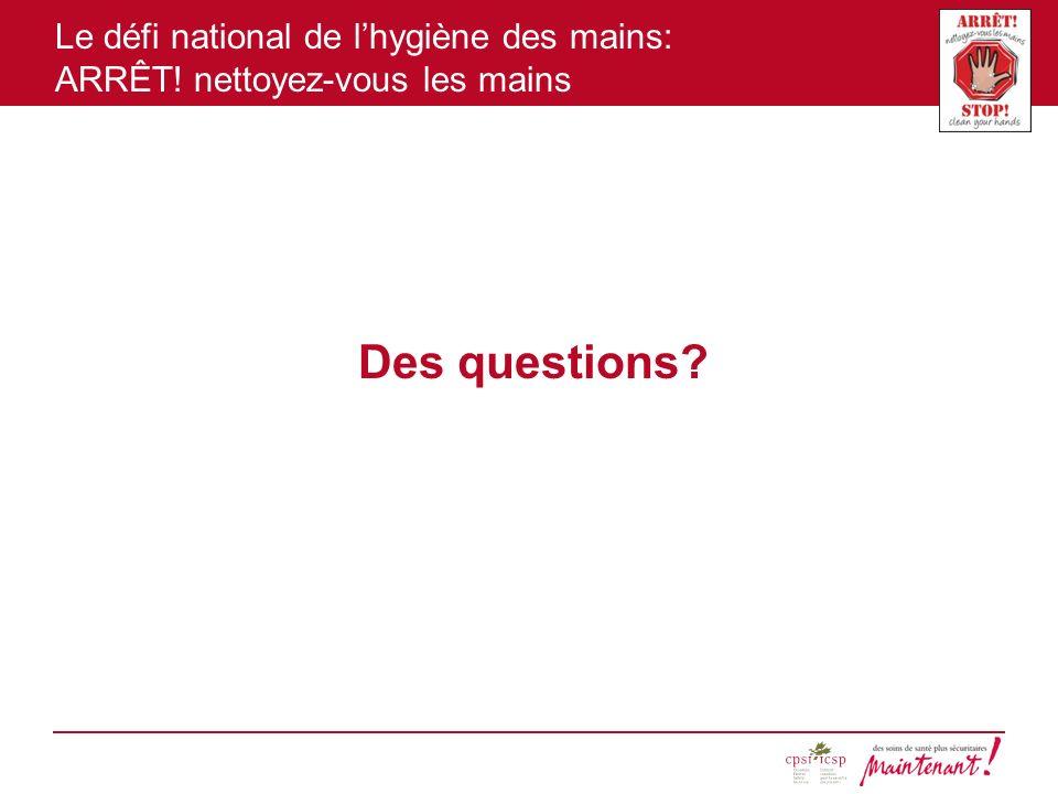 Le défi national de lhygiène des mains: ARRÊT! nettoyez-vous les mains Des questions?