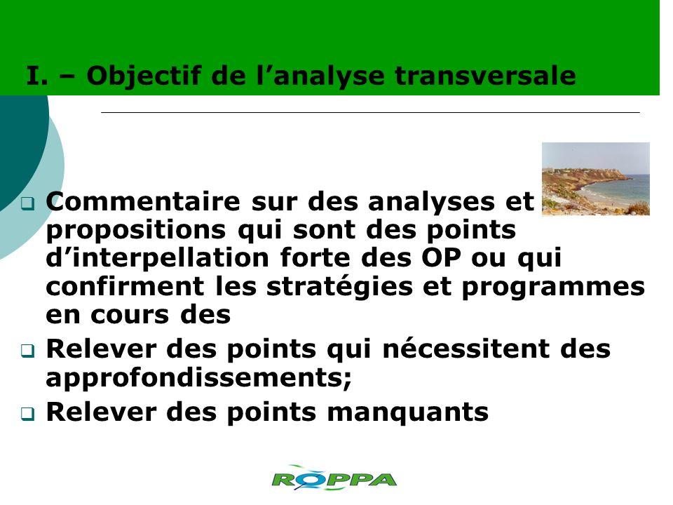 Commentaire sur des analyses et propositions qui sont des points dinterpellation forte des OP ou qui confirment les stratégies et programmes en cours des Relever des points qui nécessitent des approfondissements; Relever des points manquants I.