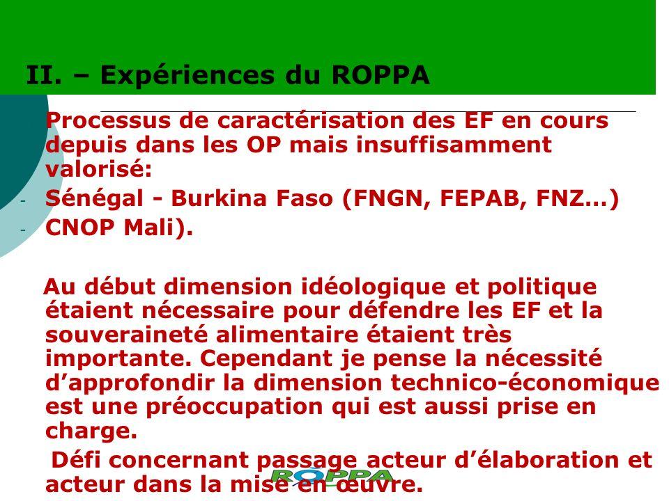 Processus de caractérisation des EF en cours depuis dans les OP mais insuffisamment valorisé: - Sénégal - Burkina Faso (FNGN, FEPAB, FNZ…) - CNOP Mali).