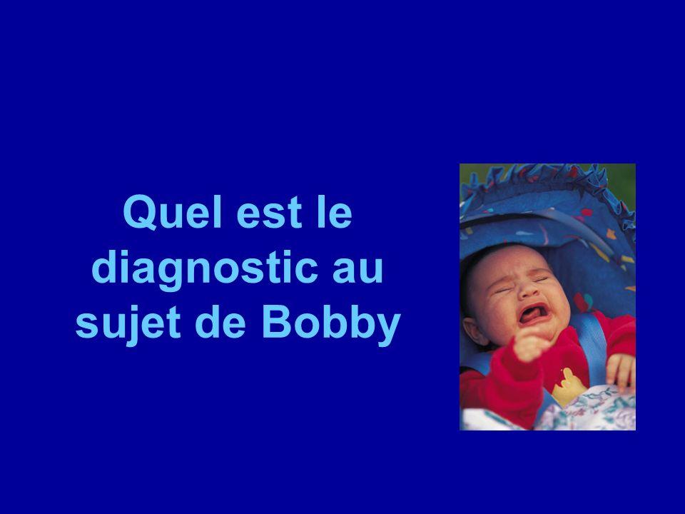 Quel est le diagnostic au sujet de Bobby
