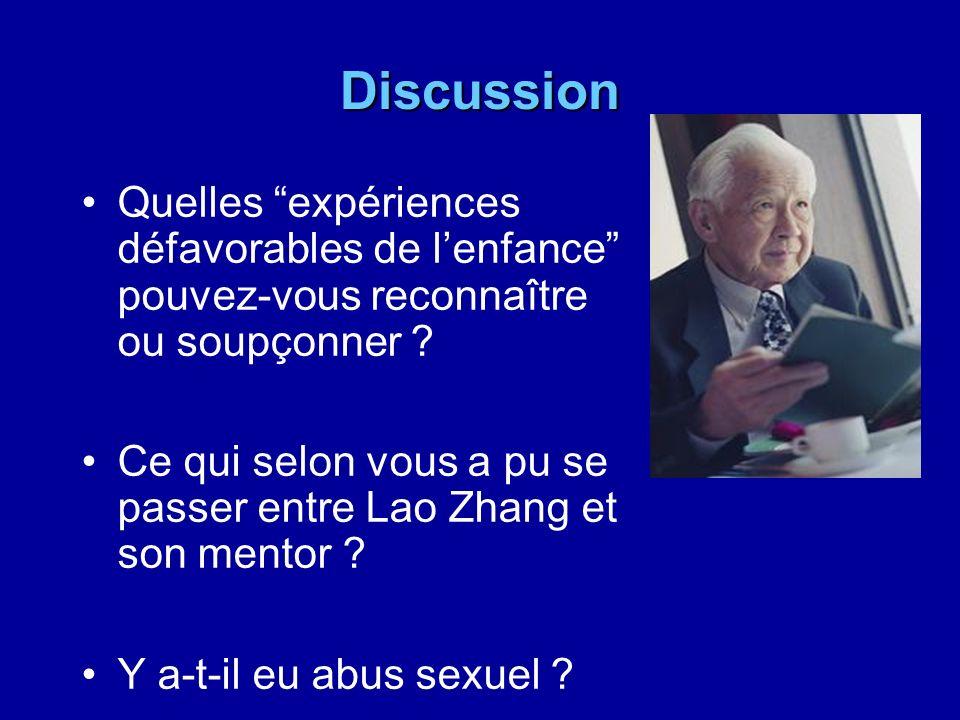 Discussion Quelles expériences défavorables de lenfance pouvez-vous reconnaître ou soupçonner ? Ce qui selon vous a pu se passer entre Lao Zhang et so