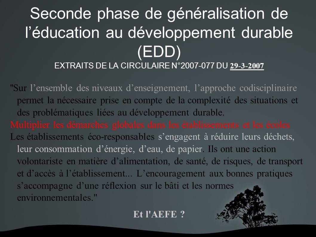 Le DD à l AEFE LES LYCEES DU GRAND LARGE Depuis 3 ans l AEFE propose aux établissement de son réseau (auxlycées du grand large) des projets : - soutenus par les inspecteurs, - répondant aux exigences de l éducation nationale (ouverture sur l environnement local, pluridisciplinarité, acquisition de compétences...) - en partenariat avec : l émission « Thalassa » sur France 3, l expédition « Tara Océans », l émission « Coup de pouce pour la planète » sur TV5MONDE...
