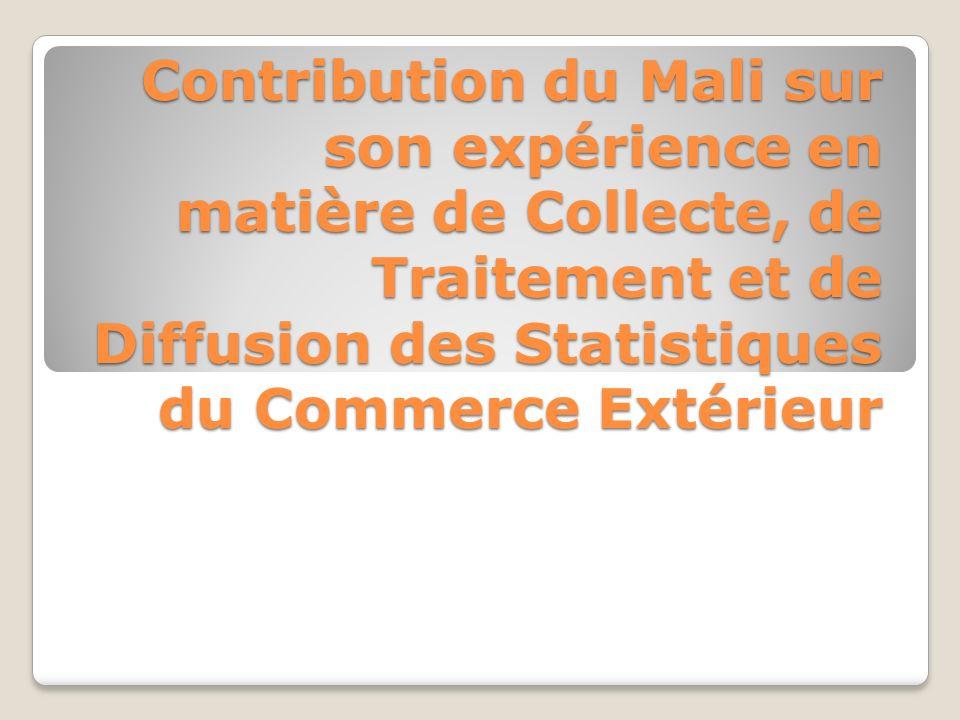 Contribution du Mali sur son expérience en matière de Collecte, de Traitement et de Diffusion des Statistiques du Commerce Extérieur