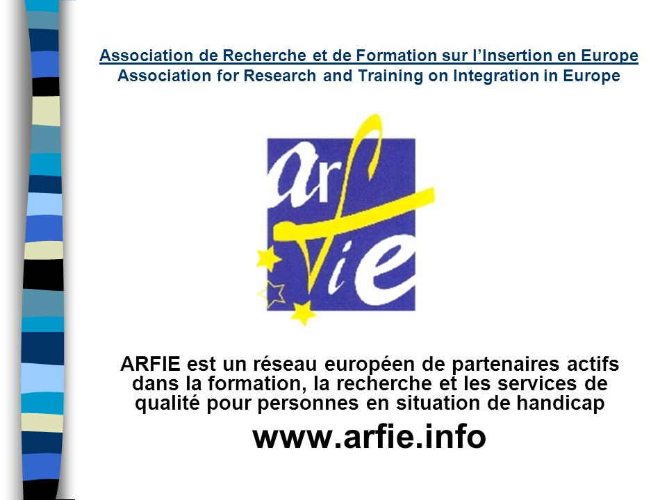 Association de Recherche et de Formation sur lInsertion en Europe Association for Research and Training on Integration in Europe ARFIE est un réseau e