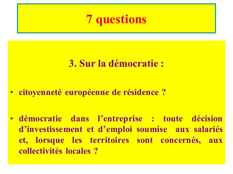 7 questions 3. Sur la démocratie : citoyenneté européenne de résidence .