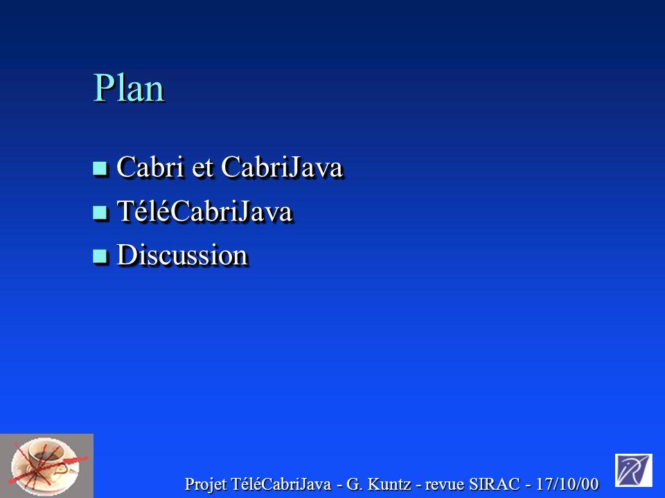 Projet TéléCabriJava - G. Kuntz - revue SIRAC - 17/10/00 1. Cabri et CabriJava