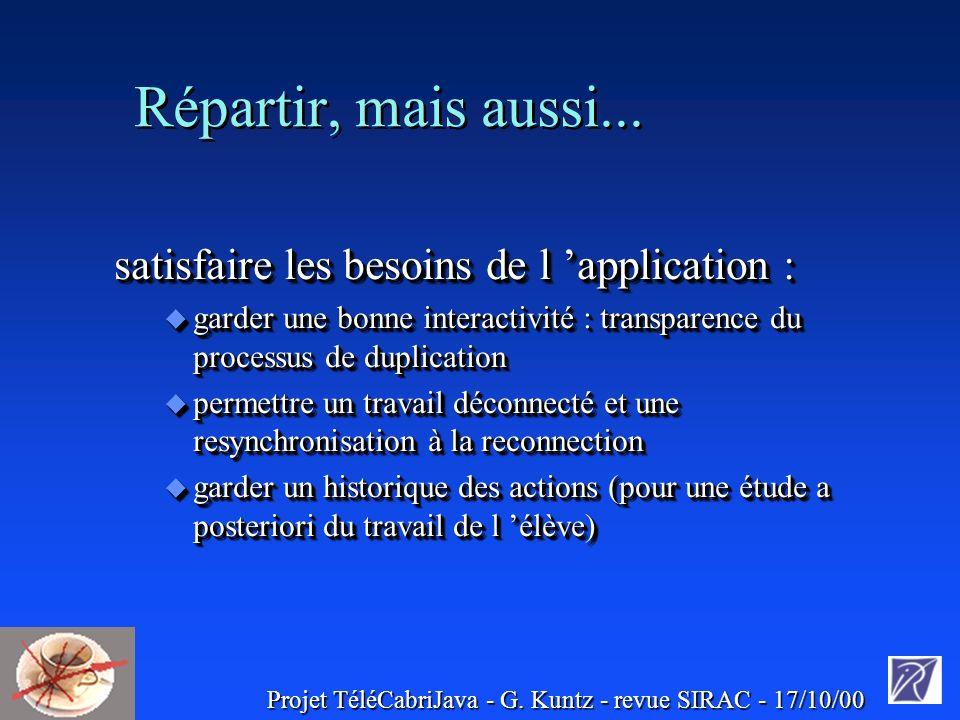 Projet TéléCabriJava - G. Kuntz - revue SIRAC - 17/10/00 Répartir, mais aussi...