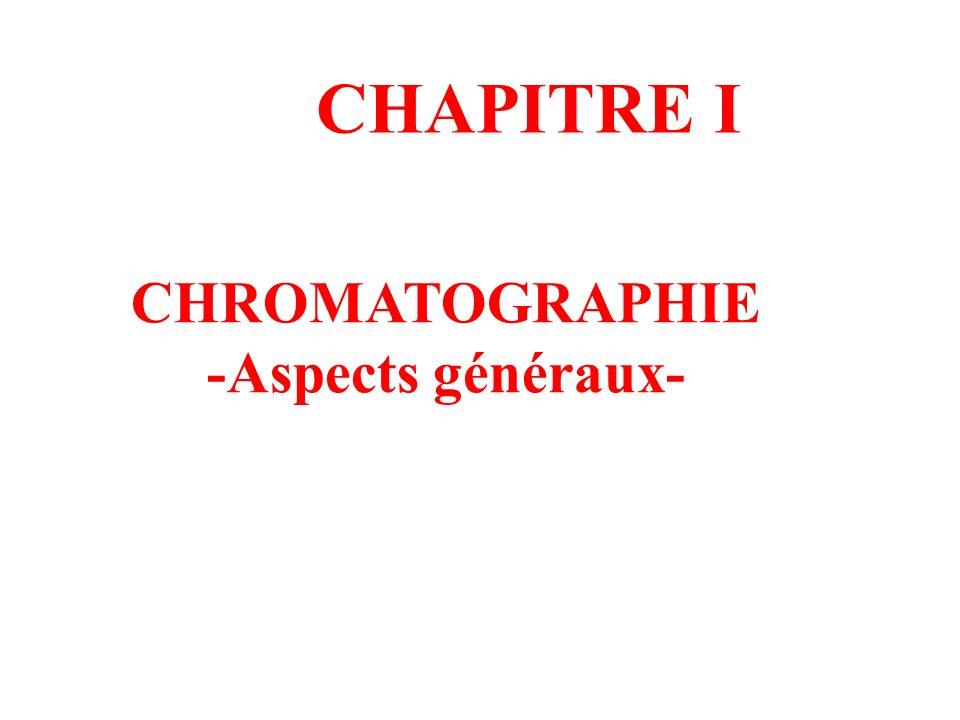 CHROMATOGRAPHIE -Aspects généraux- CHAPITRE I
