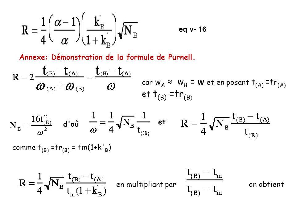 eq v- 16 Annexe: Démonstration de la formule de Purnell. car w A w B = w et en posant t (A) =t r (A) et t (B) =t r (B ) d'où et comme t (B) =t r (B) =