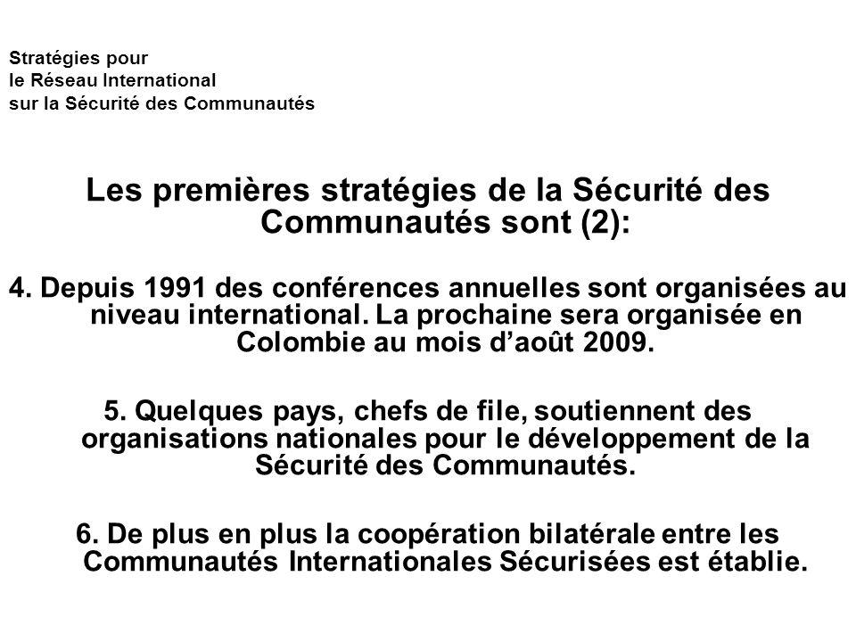 Stratégies pour le Réseau International sur la Sécurité des Communautés Les premières stratégies de la Sécurité des Communautés sont (2): 4.