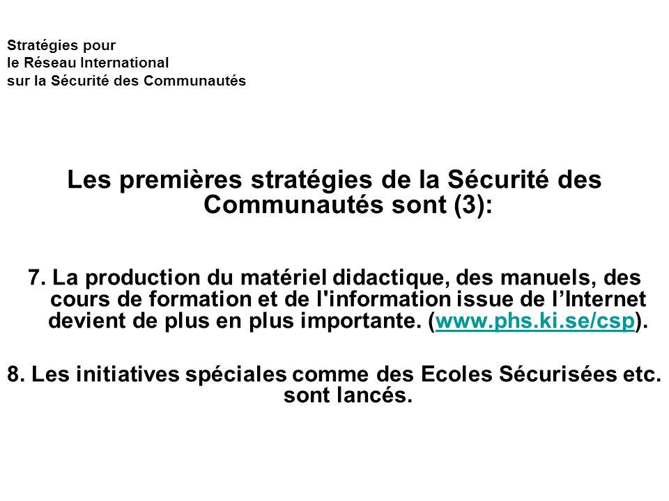 Stratégies pour le Réseau International sur la Sécurité des Communautés Les premières stratégies de la Sécurité des Communautés sont (3): 7.