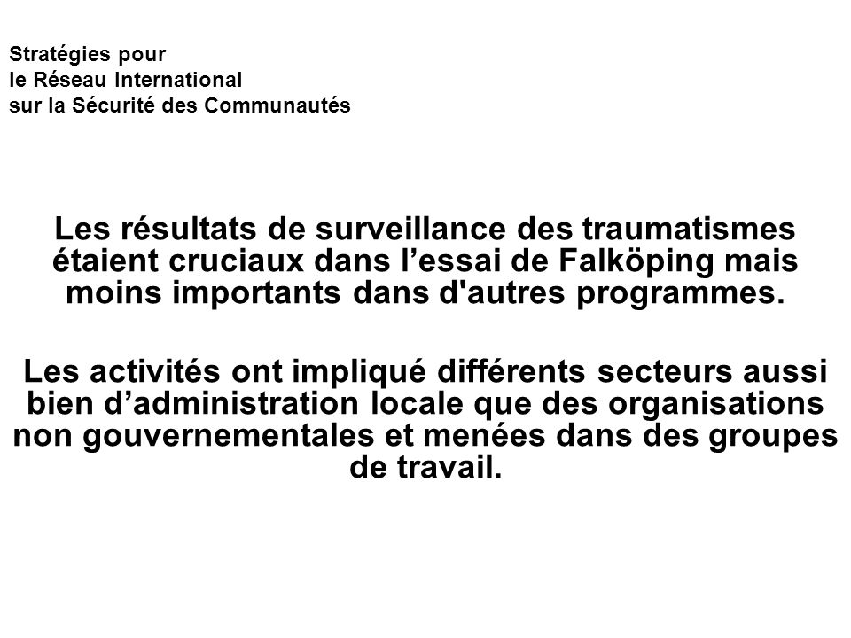Stratégies pour le Réseau International sur la Sécurité des Communautés Recommandation pour l action 1.Formuler une Politique Nationale de Sécurité 2.