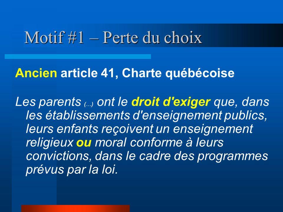 Motif #1 – Perte du choix Les parents (…) ont le droit d'exiger que, dans les établissements d'enseignement publics, leurs enfants reçoivent un enseig