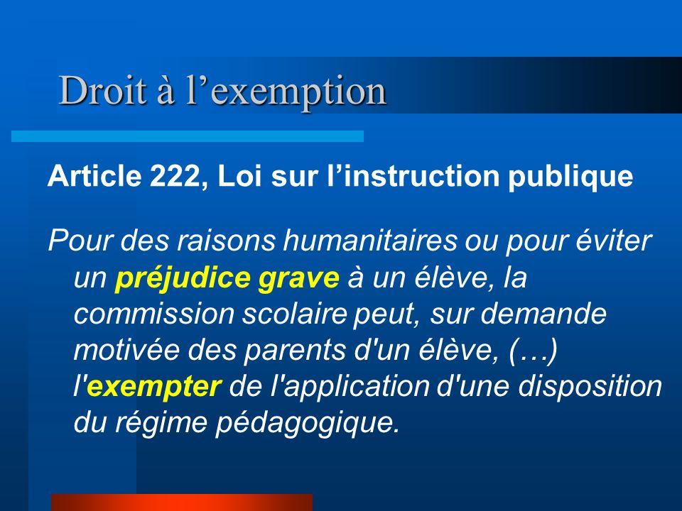 Motif #1 – Autorité parentale Déclaration universelle des droits de lhomme Article 26 paragraphe 3 : Les parents ont, par priorité, le droit de choisir le genre d éducation à donner à leurs enfants.