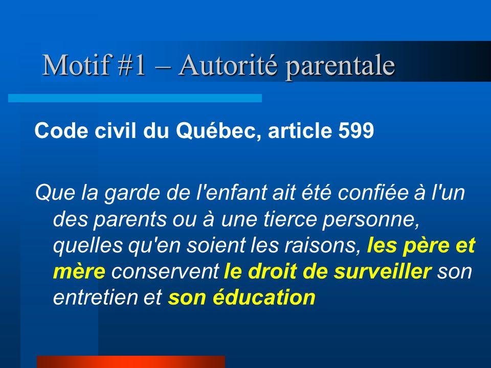 Motif #1 – Autorité parentale Que la garde de l'enfant ait été confiée à l'un des parents ou à une tierce personne, quelles qu'en soient les raisons,