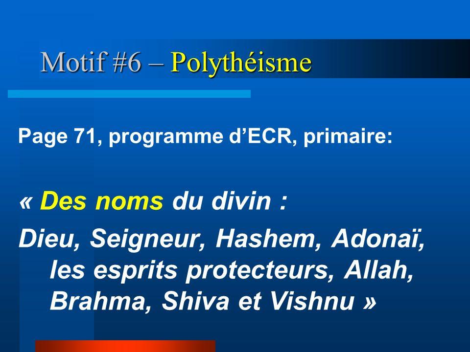 Motif #6 – Polythéisme Page 71, programme dECR, primaire: « Des noms du divin : Dieu, Seigneur, Hashem, Adonaï, les esprits protecteurs, Allah, Brahma
