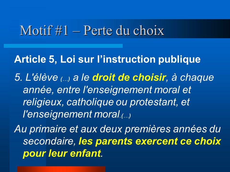 Motif #1 – Perte du choix 5. L'élève (…) a le droit de choisir, à chaque année, entre l'enseignement moral et religieux, catholique ou protestant, et