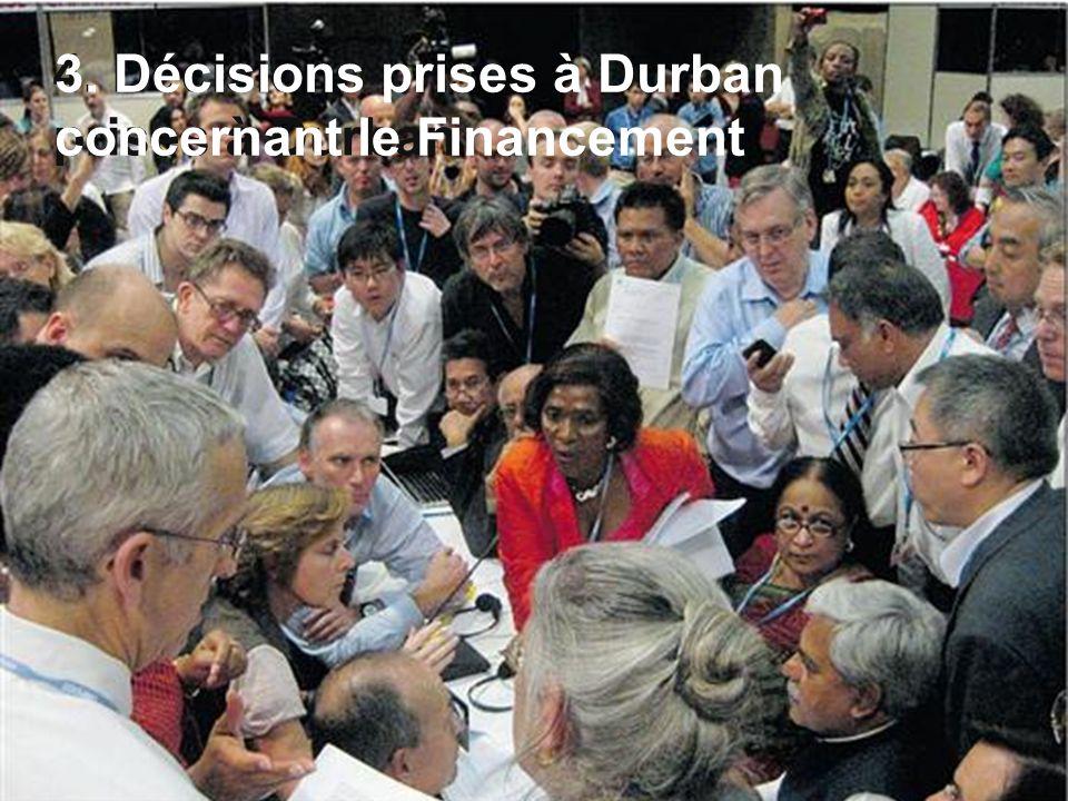 21/03/2012 Colloque ESF – Etat des lieux finance climat 14 4. Décisions prises à Durban 3. Décisions prises à Durban concernant le Financement