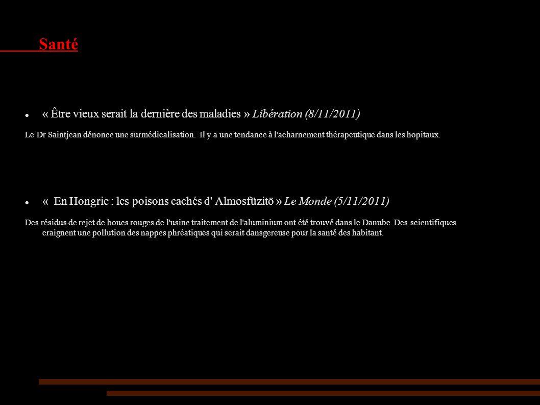 Santé « Être vieux serait la dernière des maladies » Libération (8/11/2011) Le Dr Saintjean dénonce une surmédicalisation.