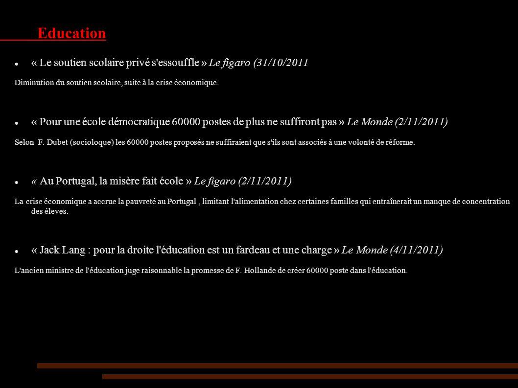Education « Le soutien scolaire privé s essouffle » Le figaro (31/10/2011 Diminution du soutien scolaire, suite à la crise économique.