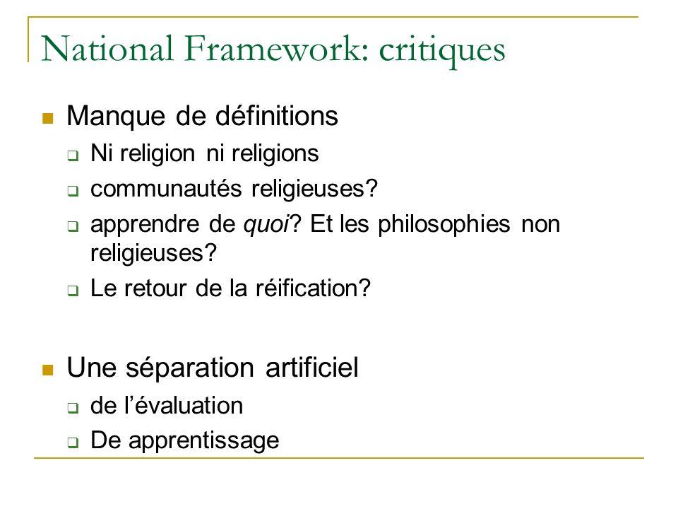 National Framework: critiques Manque de définitions Ni religion ni religions communautés religieuses.
