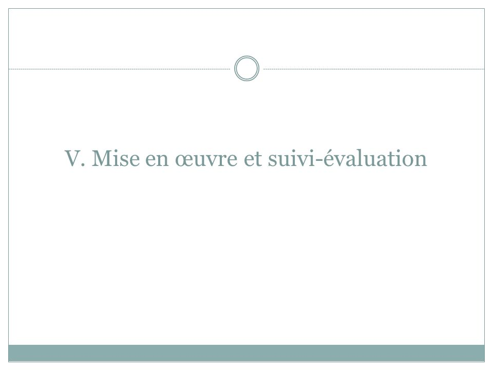 V. Mise en œuvre et suivi-évaluation