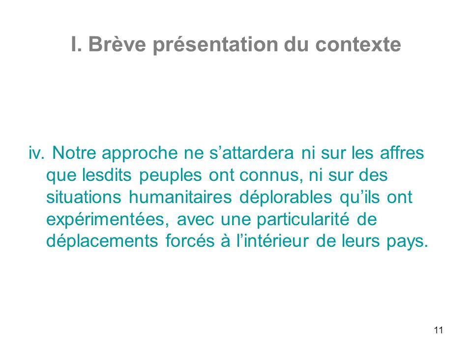11 I. Brève présentation du contexte iv.