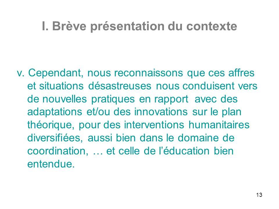 13 I. Brève présentation du contexte v.