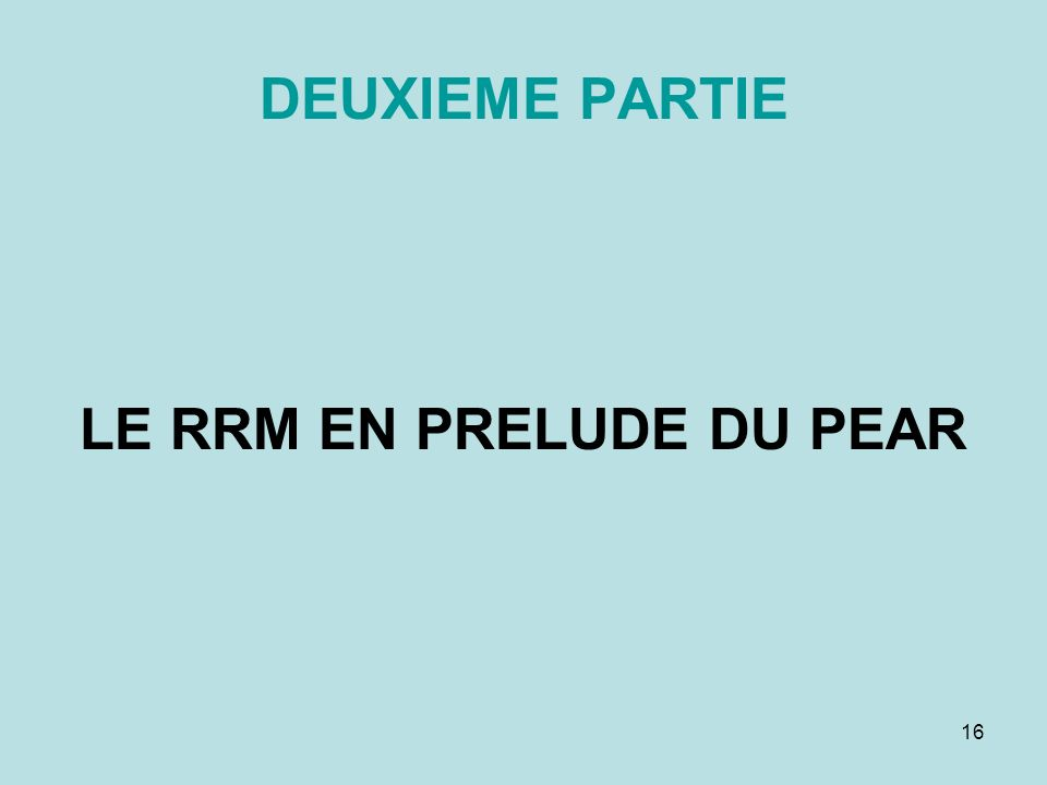 16 DEUXIEME PARTIE LE RRM EN PRELUDE DU PEAR