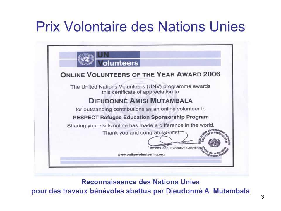 3 Prix Volontaire des Nations Unies Reconnaissance des Nations Unies pour des travaux bénévoles abattus par Dieudonné A.