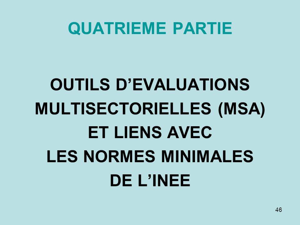 46 QUATRIEME PARTIE OUTILS DEVALUATIONS MULTISECTORIELLES (MSA) ET LIENS AVEC LES NORMES MINIMALES DE LINEE