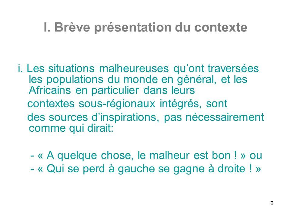 7 I.Brève présentation du contexte ii.