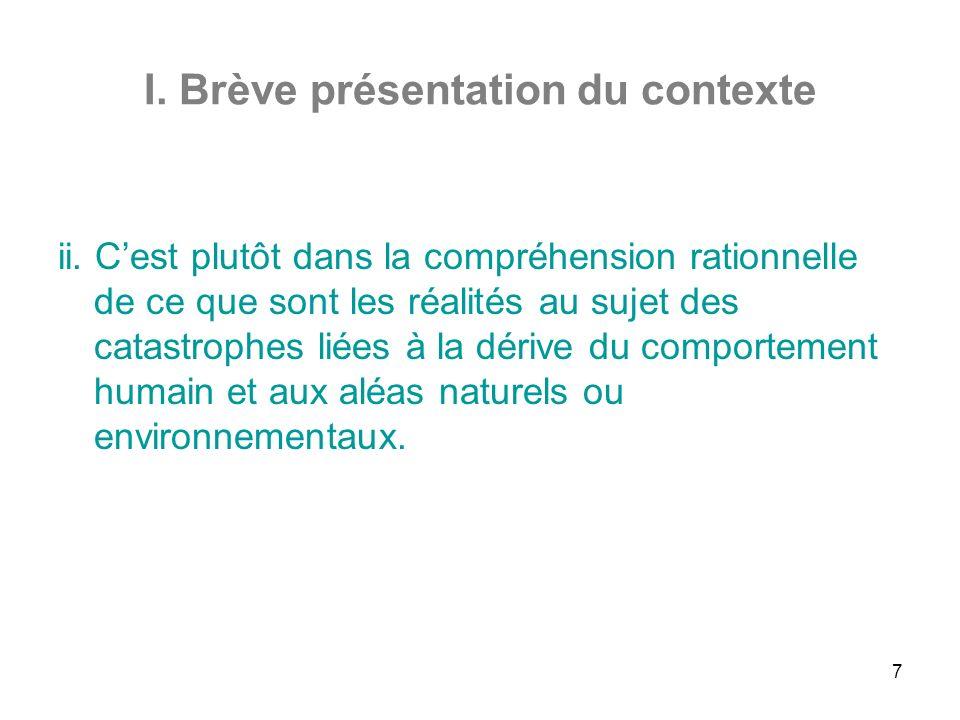 7 I. Brève présentation du contexte ii.
