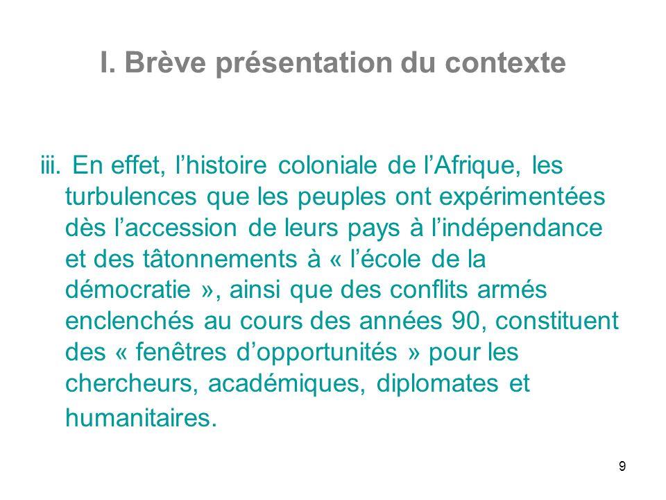 9 I. Brève présentation du contexte iii.